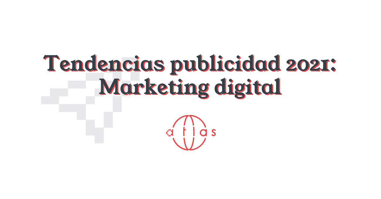 Marketing digital como estrategia para publicidad en 2021
